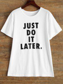 Jewel Neck Just Do It Later T-Shirt - White L