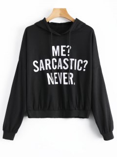 Me Sarcastic Never Graphic Hoodie - Black M