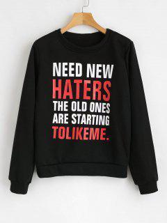 NEED NEW HATERS Graphic Fleece Sweatshirt - Black L