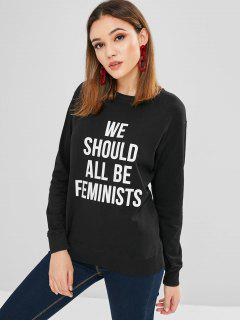 We Should All Be Feminists Sweatshirt - Black L
