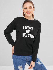 49 Off 2018 I Woke Up Like This Sweatshirt In Black 2xl Zaful