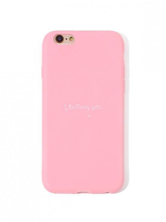 Cas de Téléphone I Believe You pour IPhone - Rose  6/6s